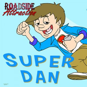 Super Dan by Phil Johnson and Roadside Attraction. Art by Jeff Sornig of Sornigrafix.